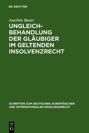 Ungleichbehandlung der Gläubiger im geltenden Insolvenzrecht