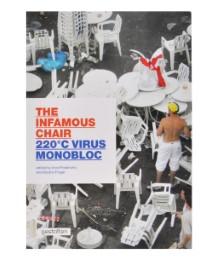 The Infamous Chair: 220 Grad Celsius Virus Monobloc