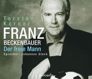 Franz Beckenbauer. Der Freie Mann