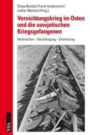 Vernichtungskrieg im Osten und die sowjetischen Kriegsgefangenen