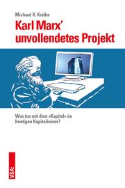 Karl Marx' unvollendetes Projekt