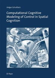 Computational Cognitive Modeling of Control in Spatial Cognition