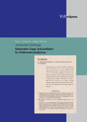 Siebenten-Tags-Adventisten im Nationalsozialismus unter Berücksichtigung der geschichtlichen und theologischen Entwicklung in Deutschland von 1875 bis 1950