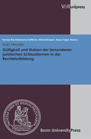 Gültigkeit und Nutzen der besonderen juristischen Schlussformen in der Rechtsfortbildung