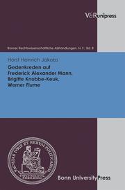 Gedenkreden auf Frederick Alexander Mann, Brigitte Knobbe-Keuk und Werner Flume