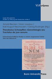 Theodosius Schoepffers >Gerontologia seu Tractatus de jure senum<