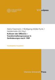 Kulturen der Differenz - Transformationsprozesse in Zentraleuropa nach 1989