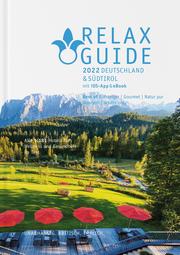 RELAX Guide 2022 Deutschland & Südtirol, kritisch getestet: alle Wellness- und Gesundheitshotels.