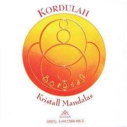 Kordulah - Kristall-Mandalas/The Crystal Mandalas
