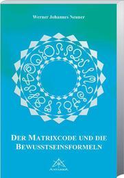 Der Matrixcode und die Bewußtseinsformeln