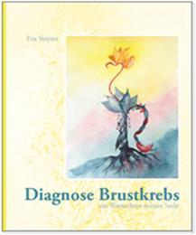 Diagnose Brustkrebs - Ein Warnschuss meiner Seele