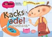 Kacks ade! Das Bilder-Erzählbuch für Kinder, die keine volle Hose mehr wollen