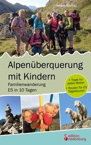 Alpenüberquerung mit Kindern - Familienwanderung E5 in 10 Tagen