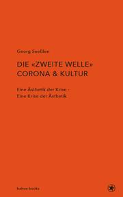 Die 'zweite Welle': Corona & Kultur