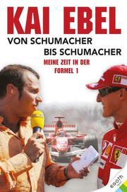Kai Ebel - Von Schumacher bis Schumacher