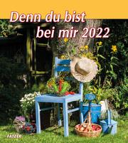 Denn du bist bei mir 2022
