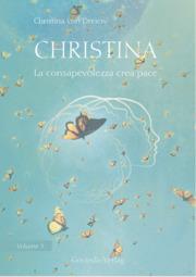 Christina - La consapevolezza crea pace