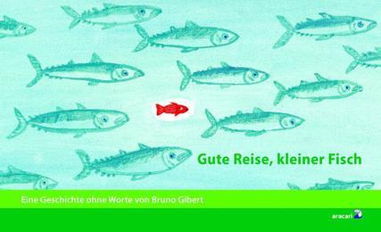 Gute Reise, kleiner Fisch