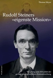 Rudolf Steiners 'eigenste Mission'