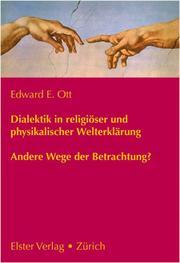Dialektik in religiöser und physikalischer Welterklärung