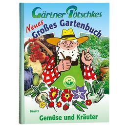 Gärtner Pötschkes Neues Großes Gartenbuch 2