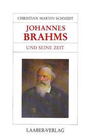 Johannes Brahms und seine Zeit