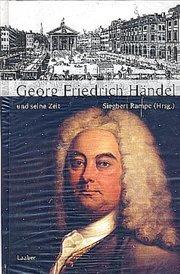 Georg Friedrich Händel und seine Zeit