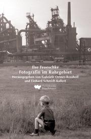 Ilse Froeschke - Fotografin im Ruhrgebiet