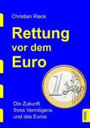 Rettung vor dem Euro - die Zukunft Ihres Vermögens und des Euros