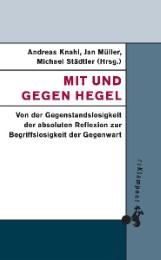 Mit und gegen Hegel