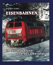 Eisenbahnen in Niederbayern und der Oberpfalz
