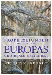 Prophezeiungen zur Zukunft Europas und reale Ereignisse