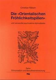 Die 'Orientalischen Fröhlichkeitspillen' und verwandte psychoaktive Aphrodisiaka