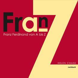Franz Ferdinand von A bis Z