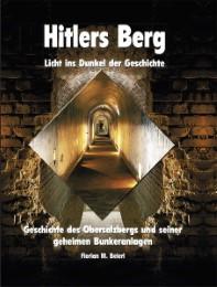 Hitlers Berg - Licht ins Dunkel der Geschichte