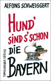 Hund sind s' schon die Bayern