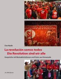 La revolucion somos todos/Die Revolution sind wir alle