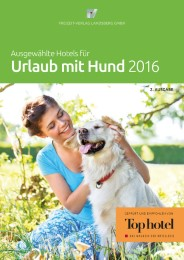Ausgewählte Hotels für Urlaub mit Hund 2016