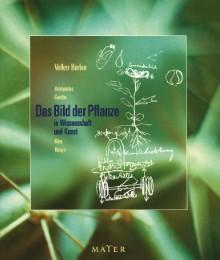 Das Bild der Pflanze in Wissenschaft und Kunst