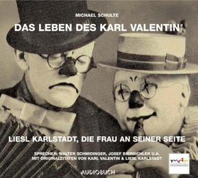 Das Leben des Karl Valentin II: Liesl Karlstadt, die Frau an seiner Seite