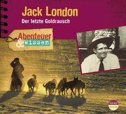 Jack London: Der letzte Goldrausch