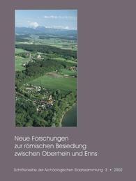 Neue Forschungen zur römischen Besiedlung zwischen Oberrhein und Enns
