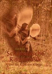 Schamanische Ritualmusik und die Kraft der Klänge