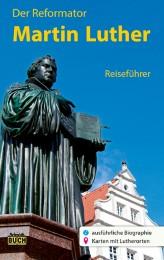Der Reformator Martin Luther - Reiseführer