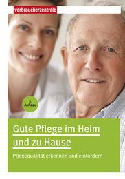 Gute Pflege im Heim und zu Hause
