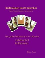 Kartenlegen leicht erlernbar nach Art der Madame Lenormand