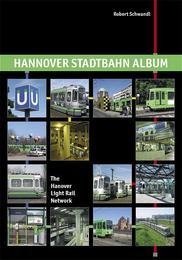 Hannover Stadtbahn Album/The Hanover Light Rail Network