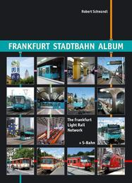 Frankfurt Stadtbahn Album /The Frankfurt Light Rail Network