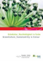GrünKultur: Nachhaltigkeit in Farbe/GreenCulture: Sustainability in Color