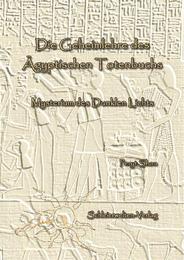 Die Geheimlehre des Ägyptischen Totenbuchs
